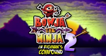 Bowja the Ninja 2 - In bigman's compound
